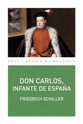 Don Carlos, infante de España. Un poema dramático (Básica de Bolsillo) por Friedrich Schiller