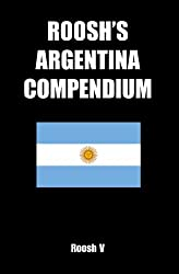 Roosh's Argentina Compendium: Pickup Tips, City Guides, And Stories (English Edition)
