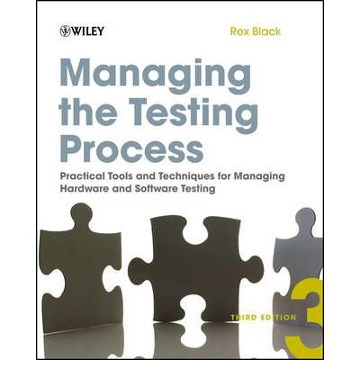 [( Managing the Testing Process: Practical Tools and Techniques for Managing Hardware and Software Testing - Greenlight By Black, Rex ( Author ) Paperback Aug - 2009)] Paperback