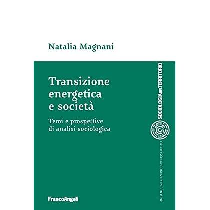 Transizione Energetica E Società. Temi E Prospettive Di Analisi Sociologica