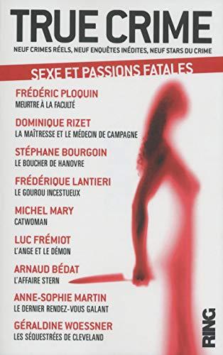 True Crime - tome 2 Sexe et passions fatales (02) par Frederic Ploquin
