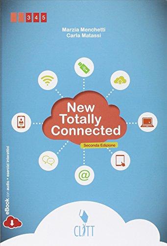 New totally connected. Per le Scuole superiori. Con e-book