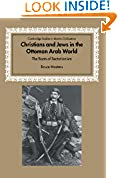 #8: Christians and Jews in the Ottoman Arab World: The Roots of Sectarianism (Cambridge Studies in Islamic Civilization)