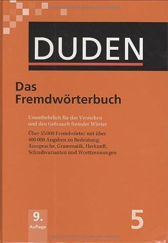 Der Duden in 12 Bänden. Das Standardwerk zur deutschen Sprache / Das Fremdwörterbuch: Unentbehrlich für das Verstehen und den Gebrauch fremder Wörter