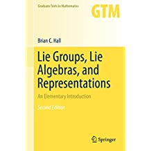 Lie Groups, Lie Algebras, and Representations: An Elementary Introduction (Graduate Texts in Mathematics Book 222)