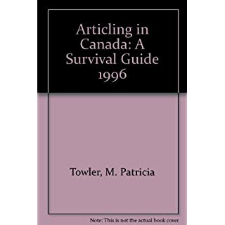 Articling in Canada: A Survival Guide 1996