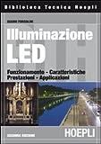 Illuminazione con i LED. Funzionamento, caratteristiche, prestazioni, applicazioni (Illuminotecnica) di Forcolini, Gianni (2011) Tapa blanda
