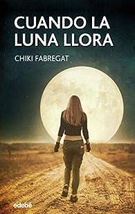 Cuando la Luna llora par Chiki Fabregat