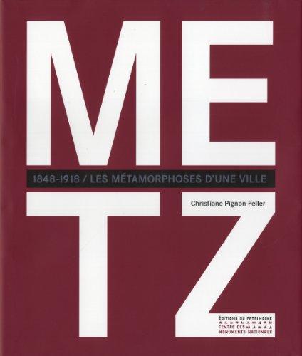 Metz 1848-1918, les métamorphoses d'une ville