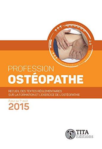 Profession Osteopathe - Recueil des Textes Reglementaires