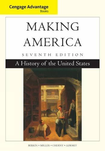 Cengage Advantage Books: Making America: A History of the United States by Carol Berkin (2015-01-01)