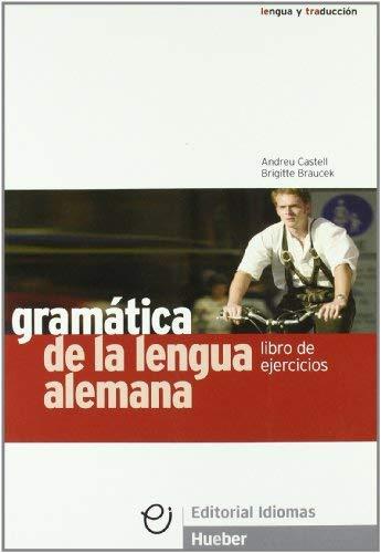 GRAMATICA LENGUA ALEMANA EJERCICIOS by Andreu Castell Vicente(1900-01-01)