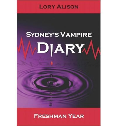 (Sydney's Vampire Diary) By Alison, Lory (Author) Paperback on (10 , 2009)