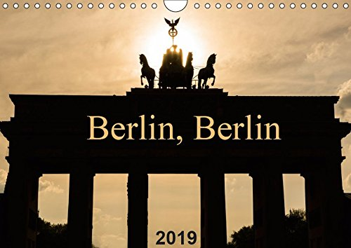 Berlin, Berlin 2019 (Wandkalender 2019 DIN A4 quer): Starker Fotokalender einer erstklassigen Weltstadt (Monatskalender, 14 Seiten ) (CALVENDO Orte)