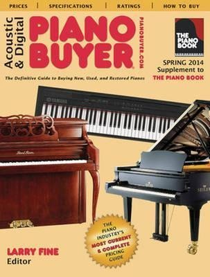 [Acoustic & Digital Piano Buyer: Supplement to The Piano Book] (By: Larry Fine) [published: May, 2014]