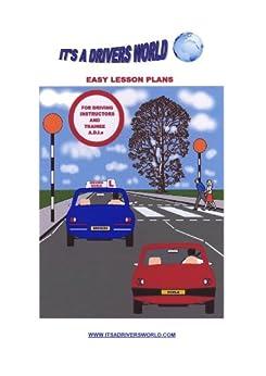 EASY LESSON PLANS FOR DRIVING INSTRUCTORS & TRAINEE ADIs (DRIVER TRAINING Book 2) (English Edition) par [DUGGAN, JAMES]