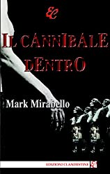 Il cannibale dentro (Italian Edition)