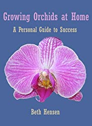 Growing Orchids at Home:  A Personal Guide to Success (English Edition)