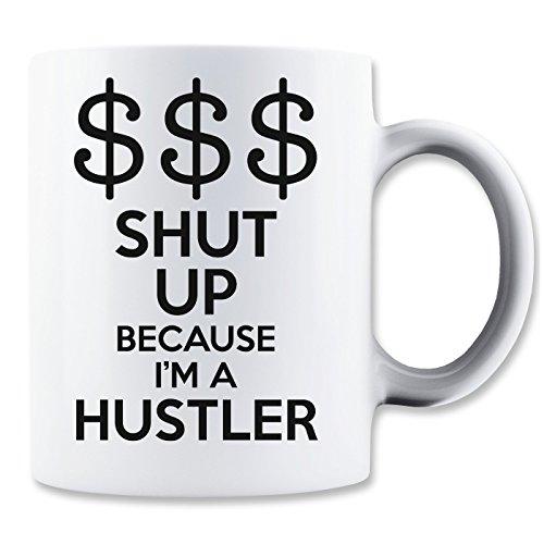 Hustler Top Shirt (Shut Up Because I'm A Hustler Mug)