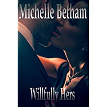Willfully Hers (The Dirty Business Series Book 2)