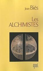 Alchimistes de Jean Biès