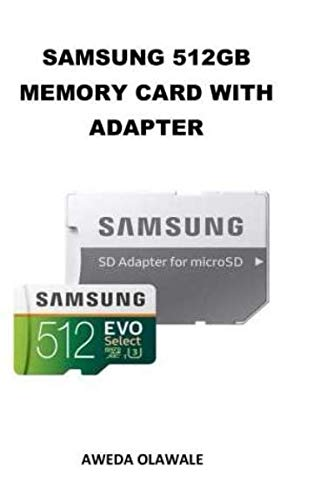 SAMSUNG 512GB MEMORY CARD WITH ADAPTER: Durable Memory card for all Micro SD Enable Devices with adapter.