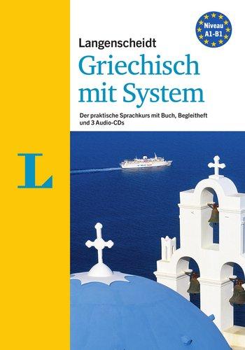 Langenscheidt Griechisch mit System - Sprachkurs für Anfänger und Fortgeschrittene: Der praktische Sprachkurs (Langenscheidt Sprachkurse mit System)