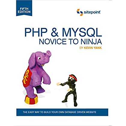 PHP & MySQL: Novice to Ninja by Kevin Yank (18-May-2012) Paperback