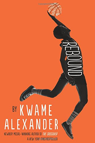 Download free rebound pdf full ebook by kwame alexander books free download rebound book information rating author kwame alexander format pdf epub mobi audiobook kindle etc downloaded 493 files fandeluxe Images