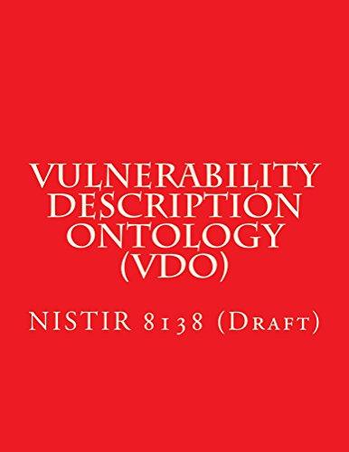 Vulnerability Description Ontology (VDO): NISTIR 8138 (English Edition) por National Institute of Standards and Technology