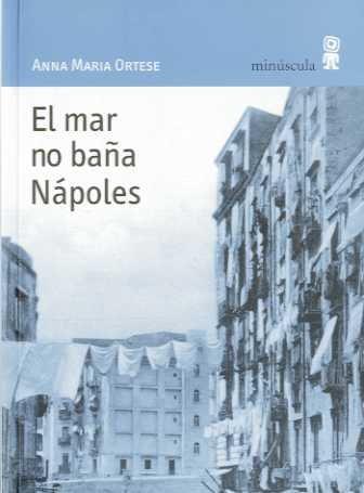 El mar no baña Nápoles por Anna Maria Ortese