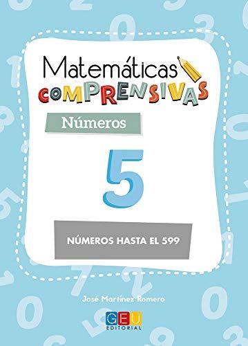 Matemáticas comprensivas. Números 5 / Editorial GEU / 2º Primaria / Aprendizaje de los números / Recomendado como apoyo