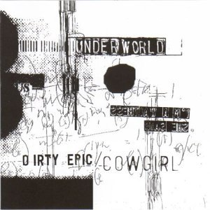 Dirty Epic / Cowgirl by Underworld (1994-12-01)