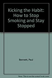 Kicking the Habit: How to Stop Smoking and Stay Stopped