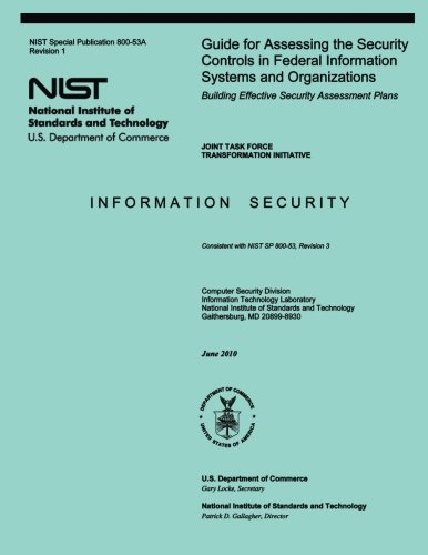 Guide for Assessing the Security Controls in Federal Information Systems and Organizations por National Institute of Standards and Technology