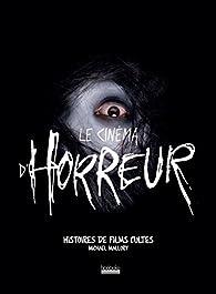 Le cinéma d'horreur par Michael Mallory