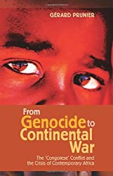 From Genocide to Continental War: The Congolese Conflict and the Crisis of Contemporary Africa