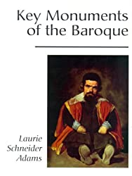 Key Monuments Of The Baroque by Laurie Schneider Adams (2000-03-23)