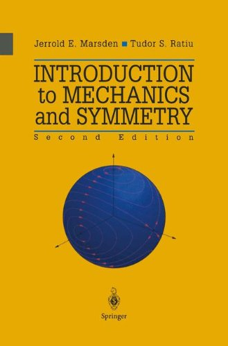 Introduction to Mechanics and Symmetry: A Basic Exposition of Classical Mechanical Systems (Texts in Applied Mathematics)
