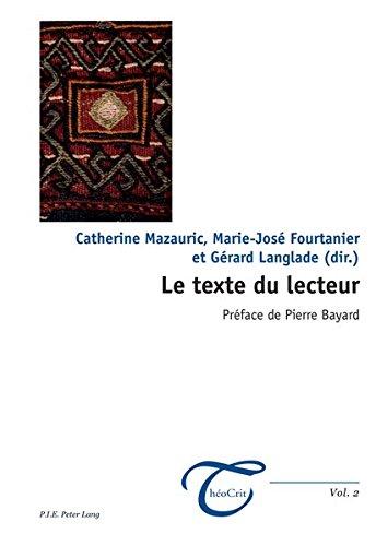 Le Texte Du Lecteur: Preface de Pierre Bayard (Theocrit')