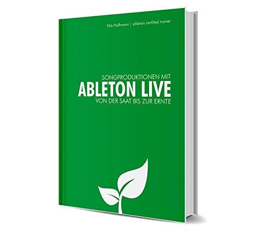 Songproduktion mit Ableton Live: Von der Saat bis zur Ernte