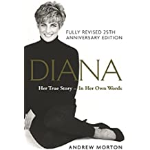 Diana: Her True Story - In Her Own Words: A SUNDAY TIMES BESTSELLER