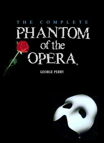The Complete Phantom of the Opera by George Perry (1988-01-15)