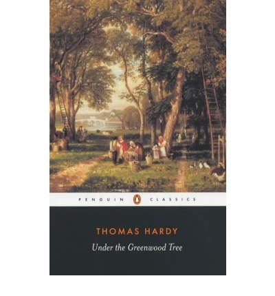 [(Under the Greenwood Tree)] [ By (author) Thomas Hardy, Edited by Tim Dolin, Preface by Patricia Ingham, Introduction by Tim Dolin, Notes by Tim Dolin ] [February, 1999]