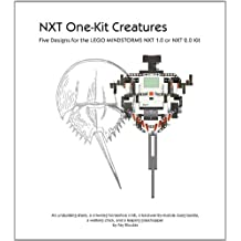 NXT One-Kit Creatures : Five Designs for the LEGO MINDSTORMS NXT 1.0 or 2.0 Kit (English Edition)