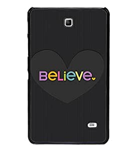 Fuson Believe in Love Designer Back Case Cover for Samsung Galaxy Tab 4 (7.0 Inches) T230 T231 T235 LTE (Love Quotes Inspiration Emotion Care Fun Funny)