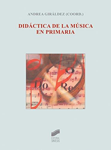 Didáctica de la música en primaria por Andrea Giráldez Hayes
