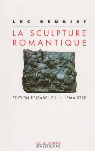 La Sculpture romantique par Luc Benoist
