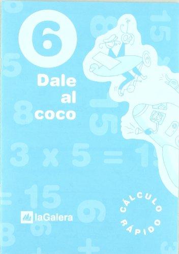 Dale al coco - Cuaderno de cálculo rápido 6 por Vv.Aa.