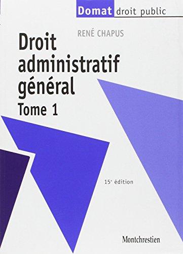 Droit administratif général - Tome 1 - 15e éd.